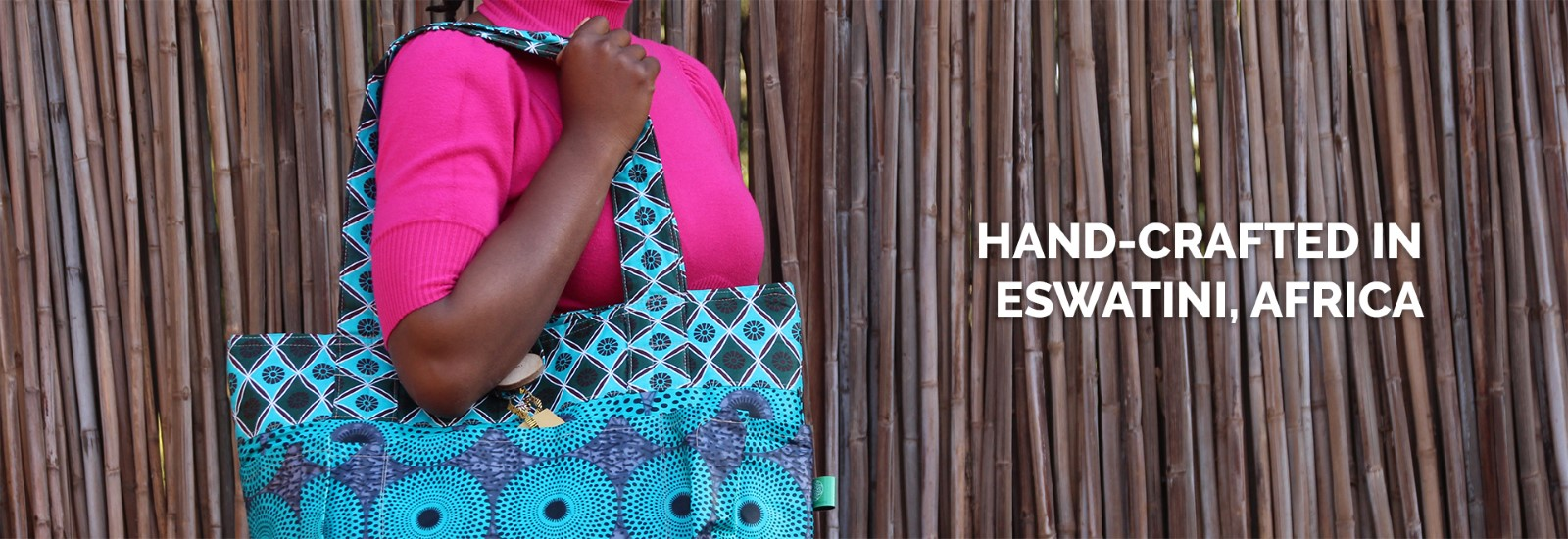 Hand-Crafted in Eswatini, Africa